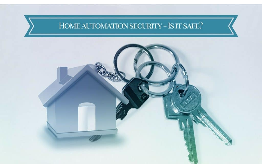 Home automation security - Is it safe?