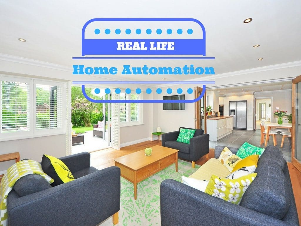 Real Life Home Automation